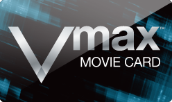 Vmax Movie Gift Card