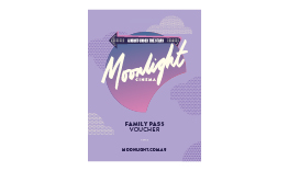 Moonlight Family Pass Voucher